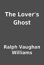 The Lover's Ghost by Ralph Vaughan Williams