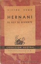Hernani. Le roi s'amuse by Victor Hugo