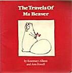 Ms. Beaver travels east by Rosemary Allison