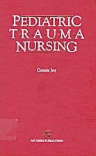Pediatric Trauma Nursing (Aspen Series in…