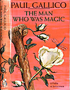 The Man Who Was Magic; A Fable of Innocence…