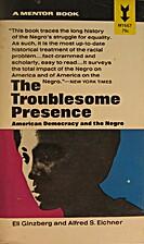The troublesome presence; American democracy…