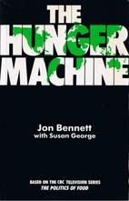 The Hunger Machine by Jon Bennett