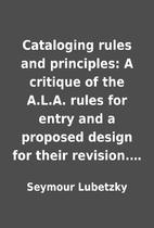 Cataloging rules and principles: A critique…