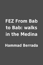 FEZ From Bab to Bab: walks in the Medina by…
