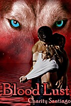 Blood Lust by Charity Santiago