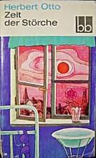 Zeit der Störche by Herbert Otto