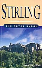 Stirling: The Royal Burgh by Craig Mair