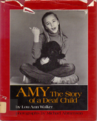 Amy : The Story of a Deaf Child by Lou Ann…