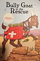 Bully Goat to the Rescue by Nancy Mervar
