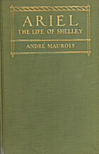 Ariel: A Shelley Romance by Andre Maurois