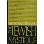 The Jewish mystique by Ernest Van den Haag