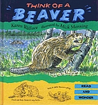 Think of a Beaver (Read and Wonder) by Karen…