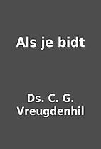 Als je bidt by Ds. C. G. Vreugdenhil
