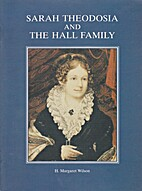 Sarah Theodosia and the Hall family by…