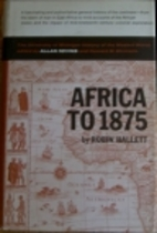Africa to 1875: A Modern History (History of…