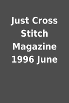 Just Cross Stitch Magazine 1996 June