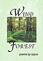 Wind in the Forest--Poems by Sujiva by…
