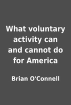 What voluntary activity can and cannot do…