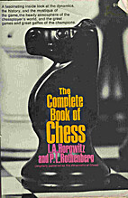 The Complete Book of Chess by I.A. Horowitz…