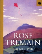 The Kite Flyer by Rose Tremain