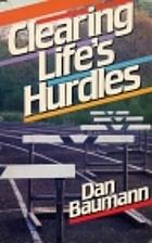 Clearing life's hurdles by Dan Baumann
