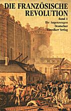 Die Französische Revolution. Berichte u.…