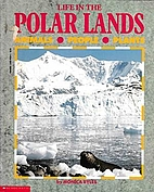 Life in the Polar Lands by Monica Byles
