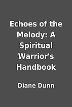 Echoes of the Melody: A Spiritual Warrior's…