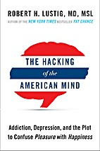 The Hacking of the American Mind: The…