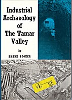 Industrial Archaeology of the Tamar Valley…