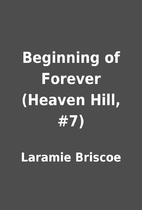 Beginning of Forever (Heaven Hill, #7) by…