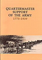 Quartermaster support of the Army; a history…
