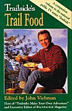 Trailside's Trail Food by John Veihman