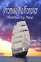 Promise Me Forever by Kimberly M. Nee