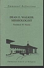 Dean E. Walker: Missiologist by Frederick W.…