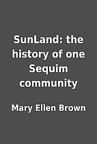 SunLand: the history of one Sequim community…