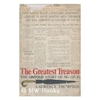 The greatest treason; the untold story of…
