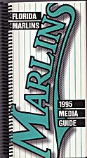 1995 Florida Marlins Media Guide by Florida…