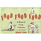 Food, Food, Food: A Feast of Great Cartoons…