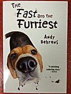 The Fast and the Furriest by Behrens, Andy…