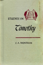 Studies in Timothy by Charles A. Trentham