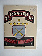 2nd Ranger Bn., Roughing with Charlie.