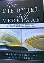 Leer die Bybel self verklaar. 'n Omvattende…