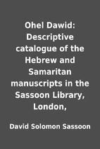 Ohel Dawid: Descriptive catalogue of the…