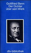 Gottfried Benn. Der Dichter über sein Werk.…