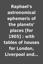 Raphael's astronomical ephemeris of the…