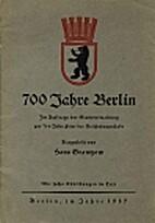 700 Jahre Berlin by Hans Grantzow