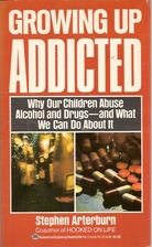 Growing Up Addicted: Why Our Children Abuse…