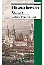 Historia breve de Galicia by Antonio Míguez…